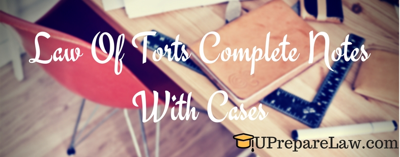 Law Of Torts Complete Notes With Cases pdf